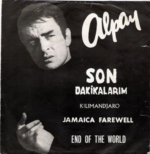 Son Dakikalarim - End Of The World / Kilimandjaro - Jamaica Fara Well