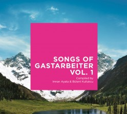 Songs Of Gastarbeiter – Vol. 1