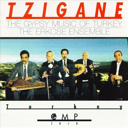 Tzigane: The Gypsy Music Of Turkey