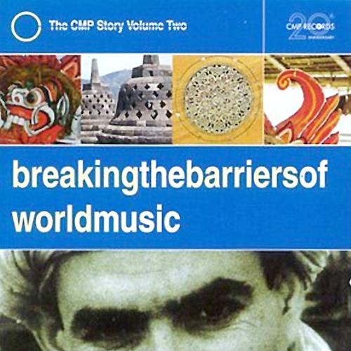 Breaking The Barriers Of World Music - The Cmp Story Volume Two