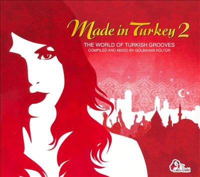 Made İn Turkey 3 - The World Of Turkish Grooves